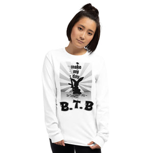 "B.T.B ""Make My Day"" Long Sleeve Tee"