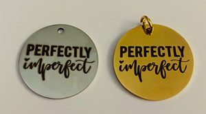 Perfectly Imperfect Charm