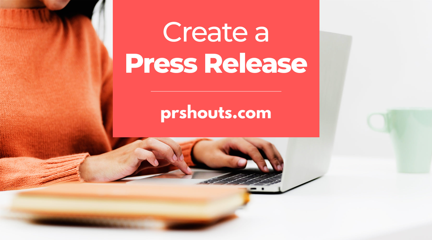 Want To Know How To Create A Press Release | PRshouts