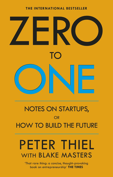 Zero to One: Notes on Startups, or How to Build the Future by Peter Thiel:Paperback:9780804139298:booksondemand.ma:Books