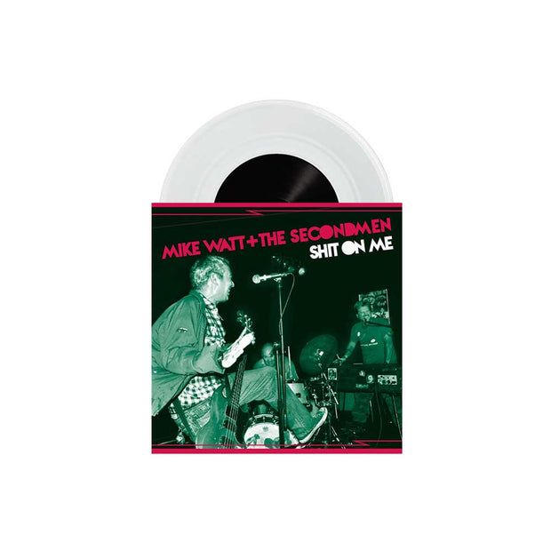 "Mike Watt + The Secondmen & EV Kain Shit On ME B/W Striking Out Clear 7"" Vinyl"