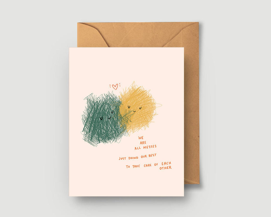 We Are All Messes Greeting Card - Blank Card