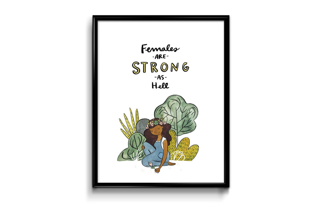 Females Are Strong As Hell Art Print 8x10
