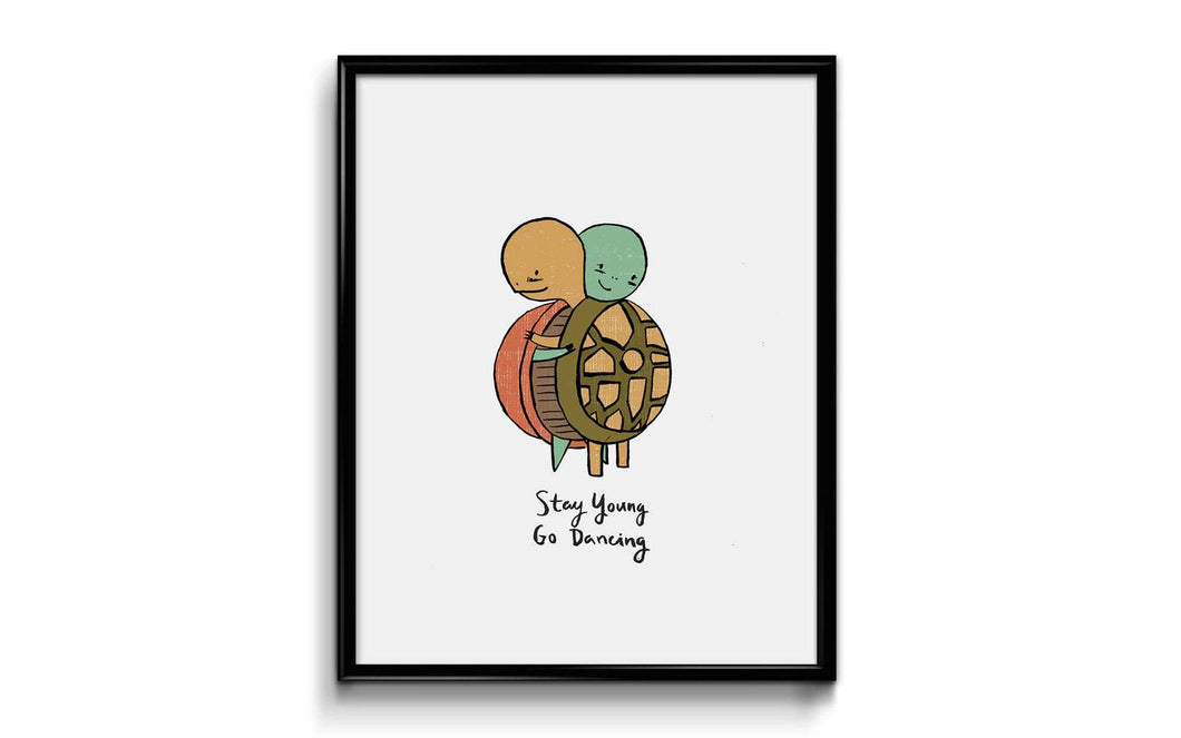 Stay Young Go Dancing Art Print 8x10