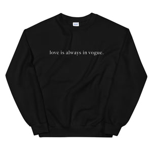 love is always in vogue sweatshirt