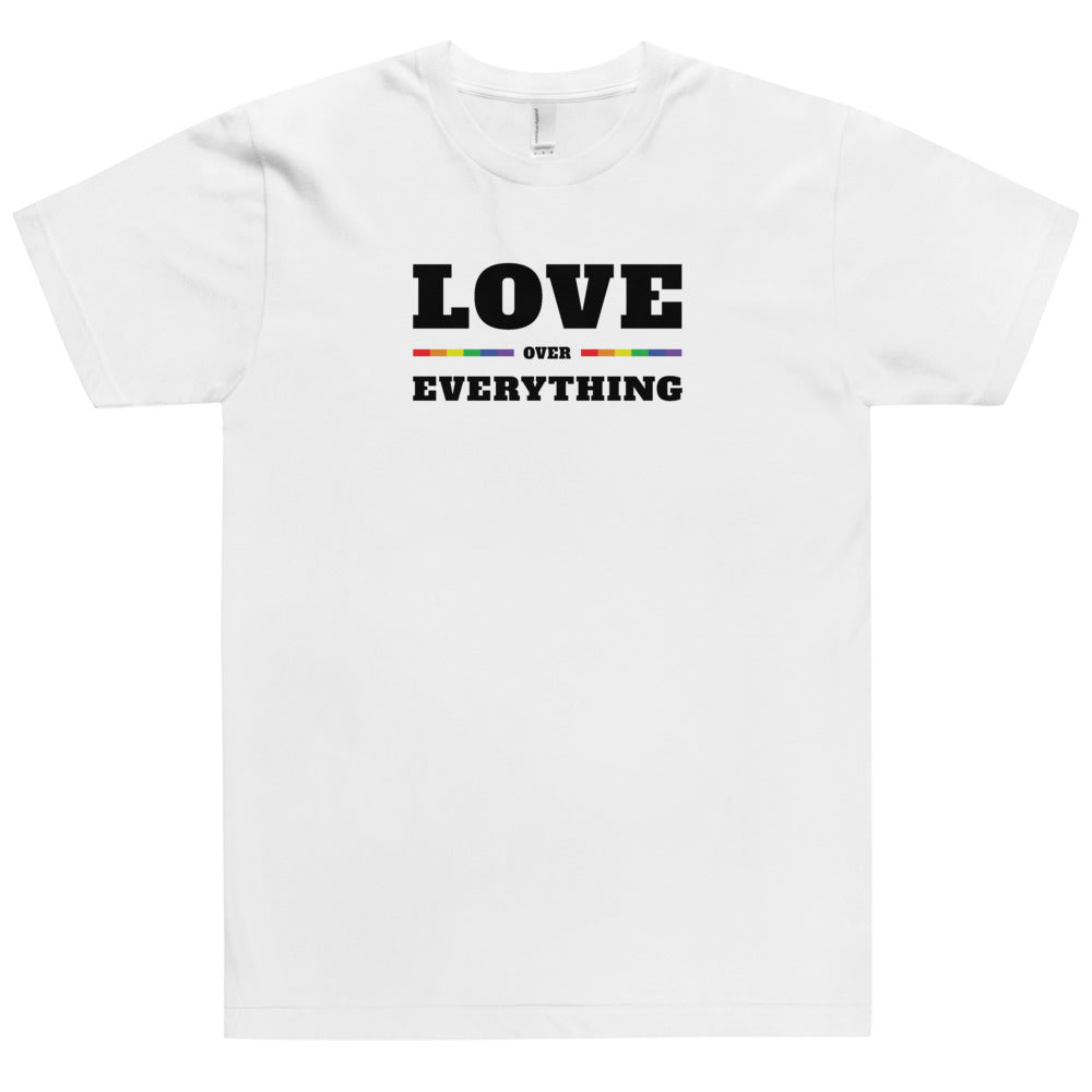 LOVE over EVERYTHING White Tshirt Unisex