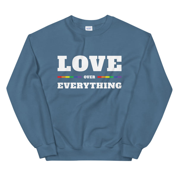 Love over Everything Unisex Sweatshirt