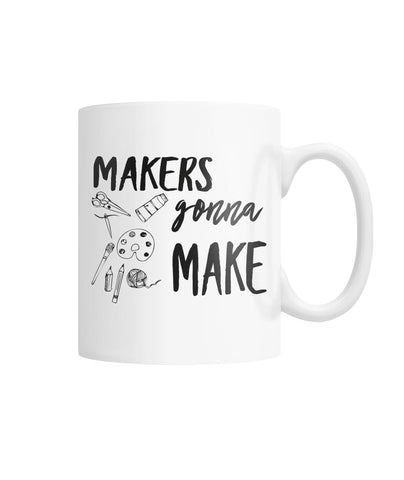 Makers Gonna Make Mug