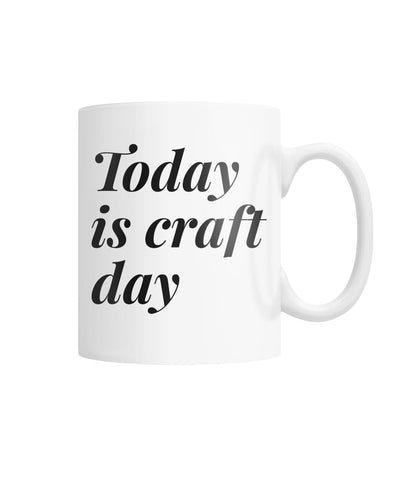 Today Is Craft Day Mug