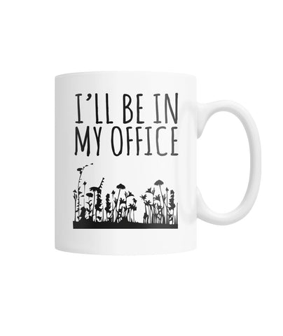 I'll Be In My Office Mug