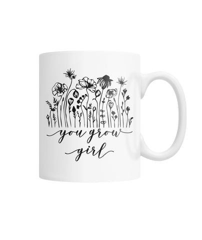 You Grow Girl Mug