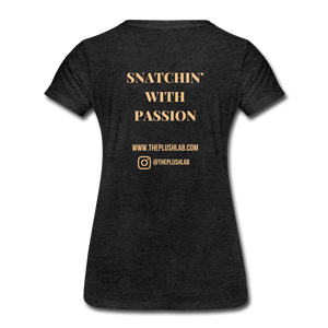 Snatchin With Passion - charcoal gray