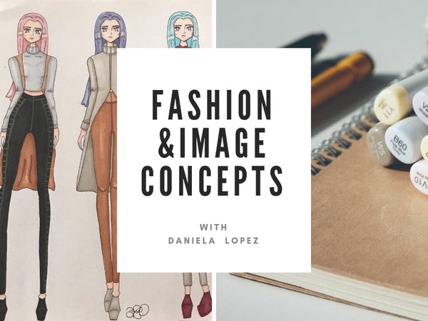 Fashion And Image Concepts (January 8th - February 26th)