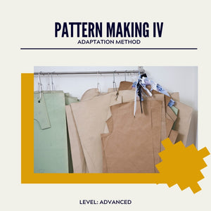 Pattern Making IV ~ Adaptation Method (Tuesday nights)