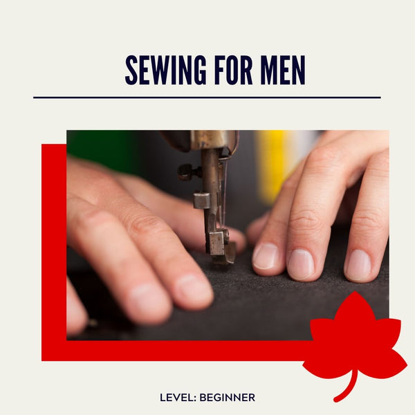 Sewing for Men  --- May 13 - June 17 (Wednesday Night Classes)