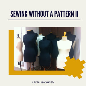 Sewing Without A Pattern II (Tuesday Mornings)