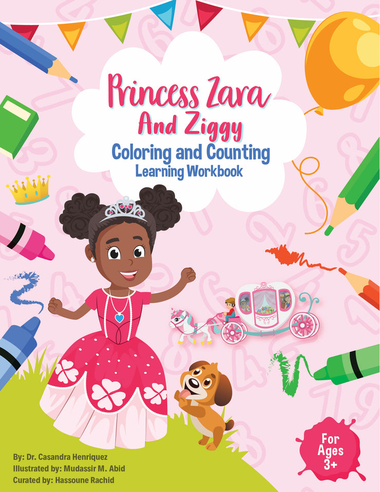 Princess Zara and Ziggy Coloring and Counting Learning Workbook - Create Representation, inc.