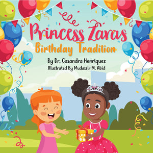 Princess Zara's Birthday Tradition - Create Representation, inc.