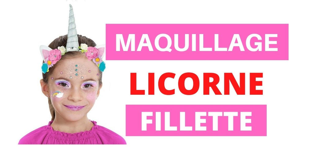 TOP 20 Maquillages Licorne Fillette