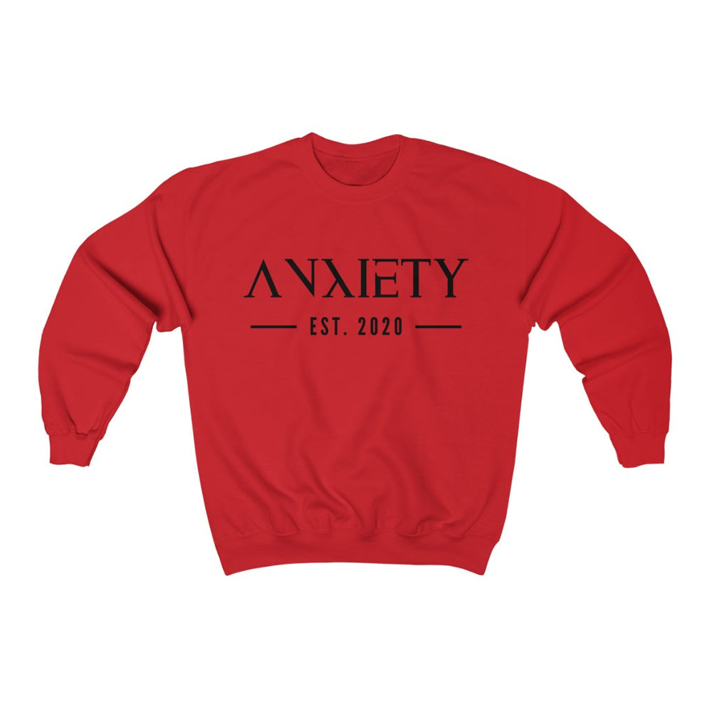 Anxiety Est. 2020 Sweatshirt - The 2020 Experience