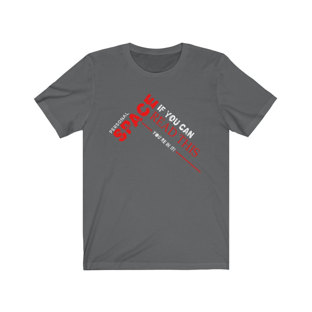 Personal Space, If you can read this, You're In It! Unisex T-Shirt - The 2020 Experience