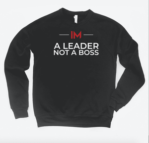 im a leader not a boss - crewneck