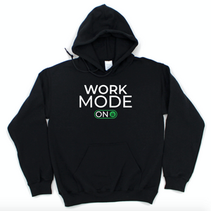 work mode on - hoodie