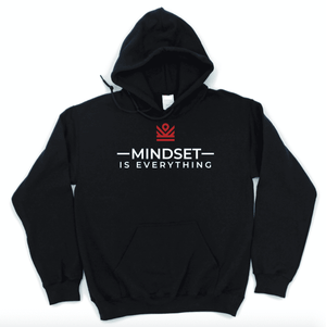 mindset is everything - hoodie