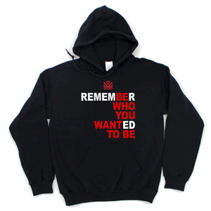 Be Who You Want To Be Hoodies [Limited]