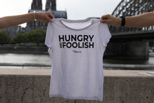 Lade das Bild in den Galerie-Viewer, T-Shirt Ladies | Hungry And Foolish