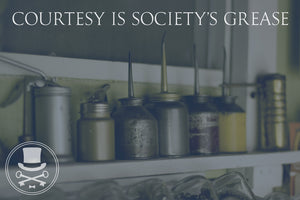 Courtesy is Society's Grease