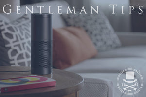 Gentleman Tips in Amazon Echo