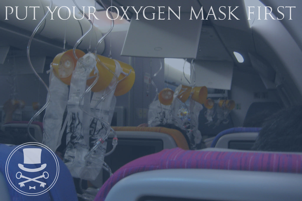 Put Your Oxygen Mask First