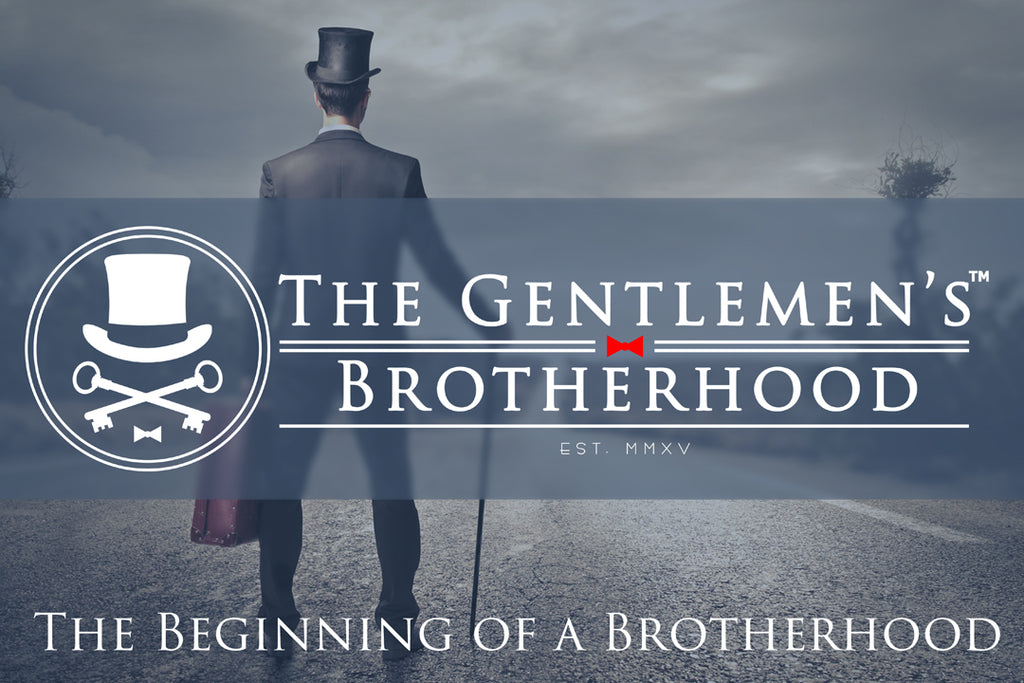 The Beginning of a Brotherhood | The Gentlemen's Brotherhood Podcast TGB 001