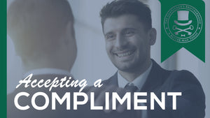 ACCEPTING A COMPLIMENT | HOW SHOULD A GENTLEMAN HANDLE FLATTERY?