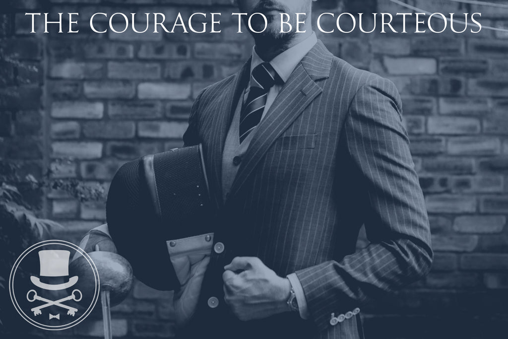 The Courage to be Courteous