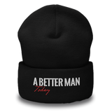 A Better Man Today Beanie