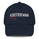 A Better Man Today Hat