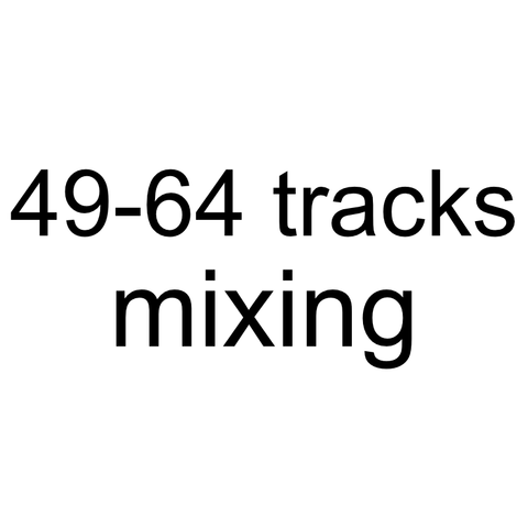 MIXING 49 TO 64 TRACKS