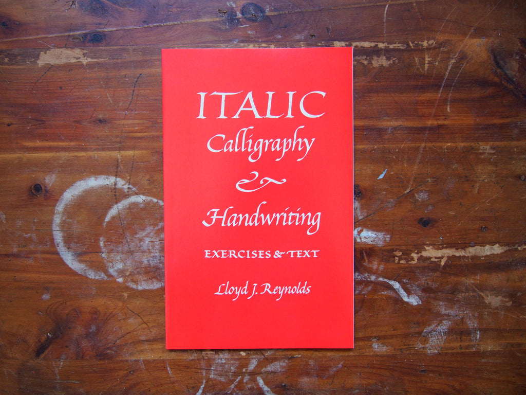 Italic Calligraphy & Handwriting, Exercises & Text by Lloyd J. Reynolds