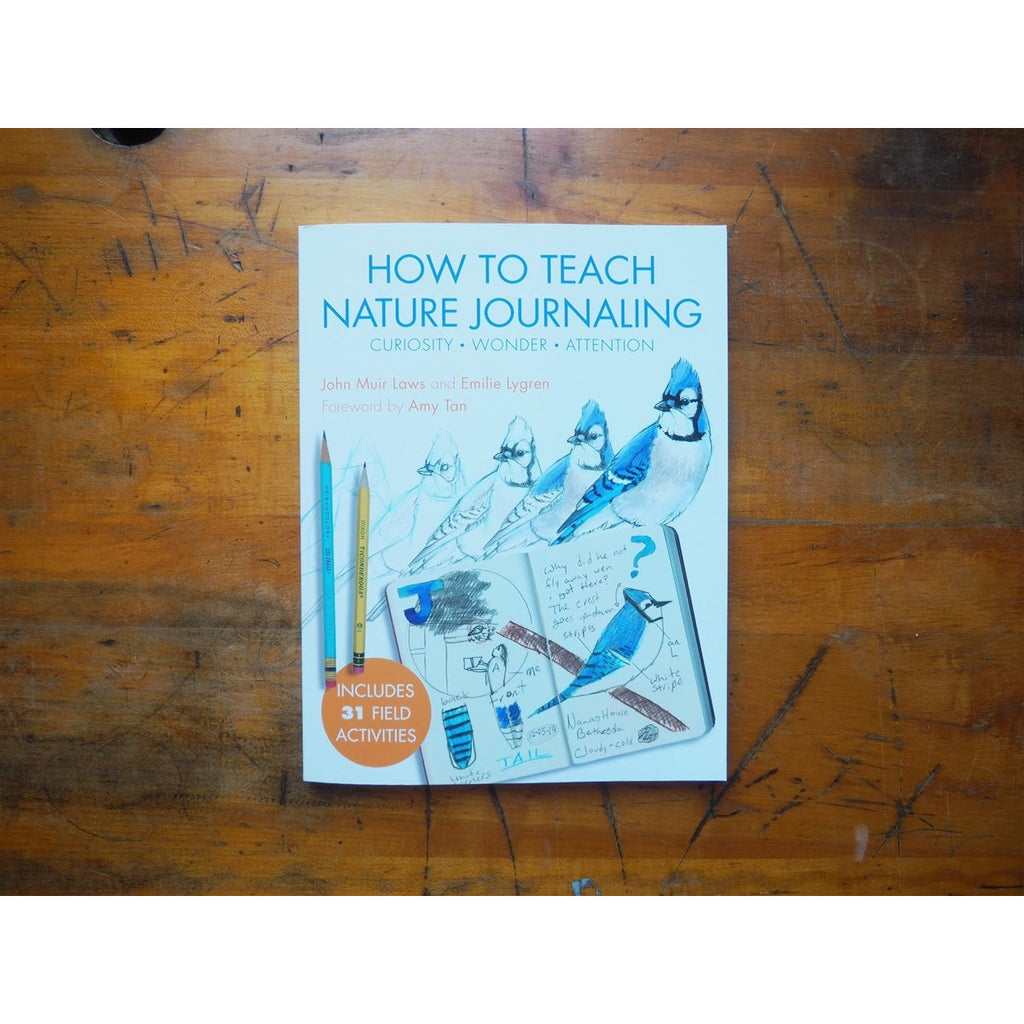 <center>How to Teach Nature Journaling by John Muir Laws and Emilie Lygren</center>