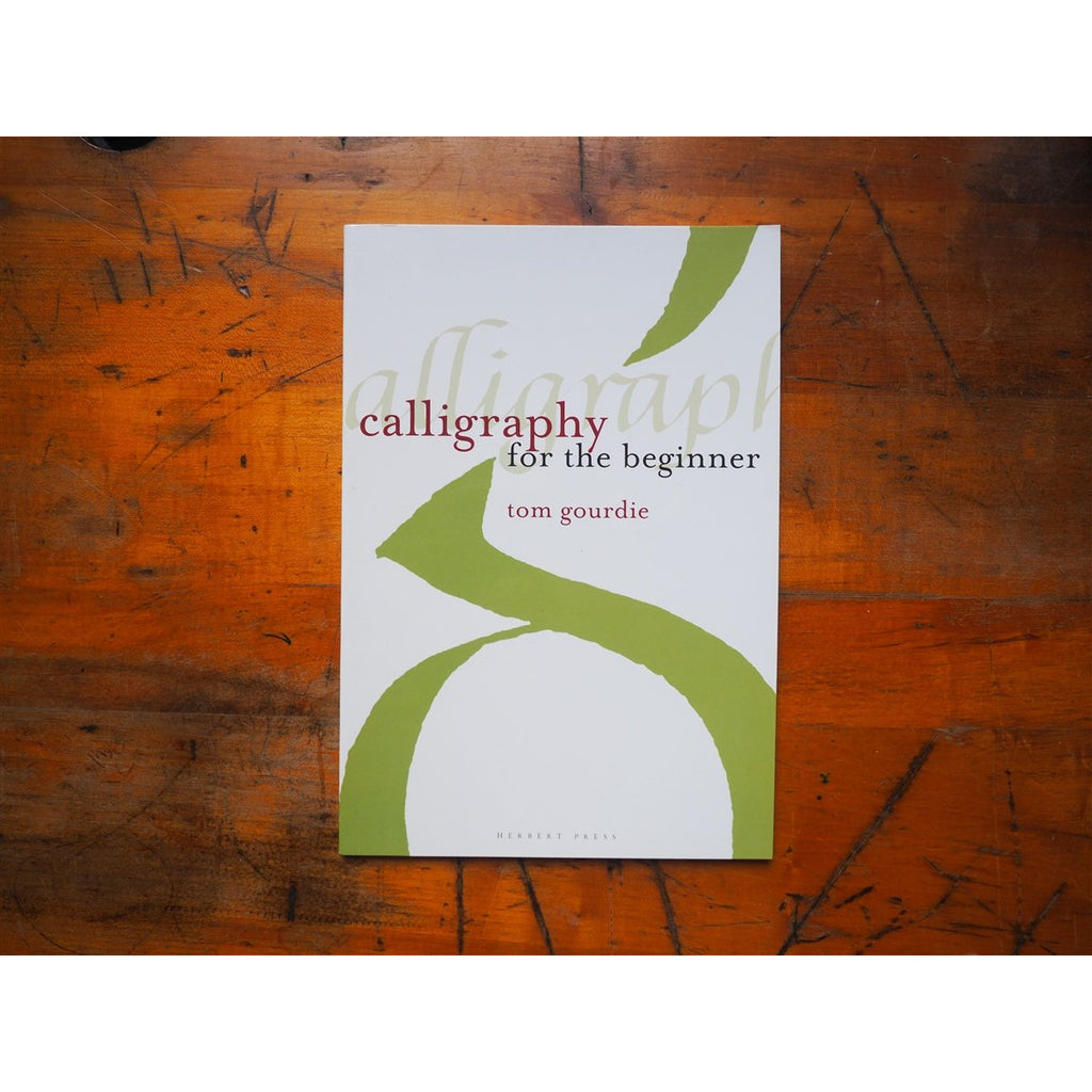 <center>Calligraphy for the Beginner by Tom Gourdie</center>