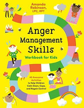 Load image into Gallery viewer, Anger Management Skills Workbook for Kids: 40 Awesome Activities to Help Children Calm Down, Cope, and Regain Control