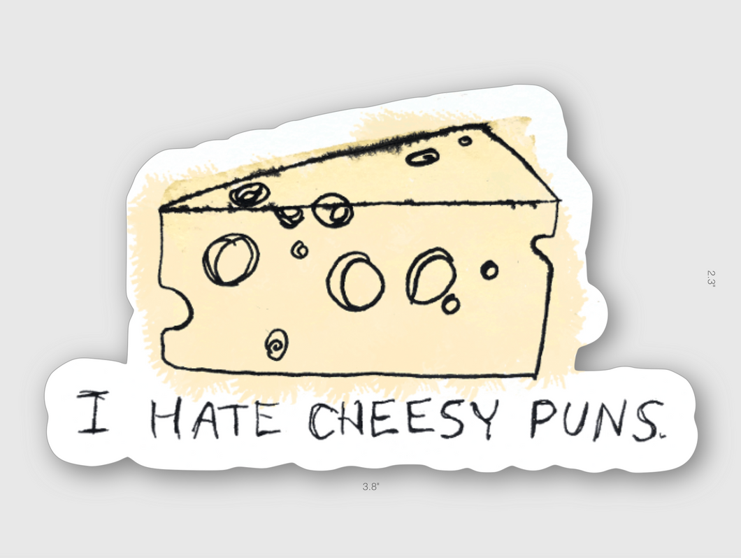 I Hate Cheesy Puns Sticker