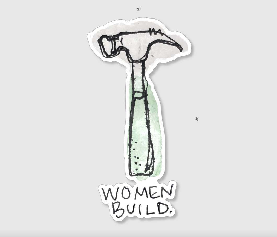Women Build Sticker For A Cause