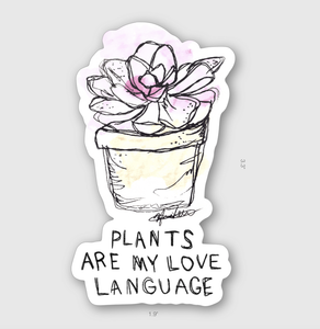 Plants are my Love Language Sticker