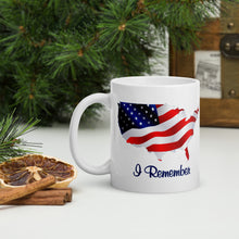 "Load image into Gallery viewer, Flowing American Flag ""I Remember"" Mug 11 and 15 ounces"