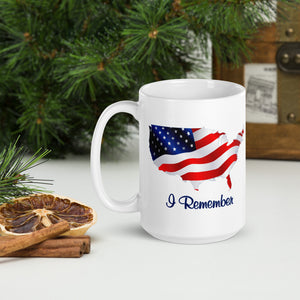 "n Flag ""I Remember"" Mug 11 and 15 ounces"