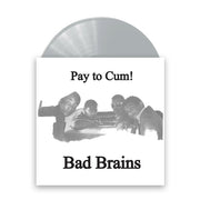 "Pay To Cum! 7"" Vinyl"