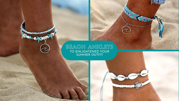 15 Beach Anklets to Enlightened Your Summer Outfit